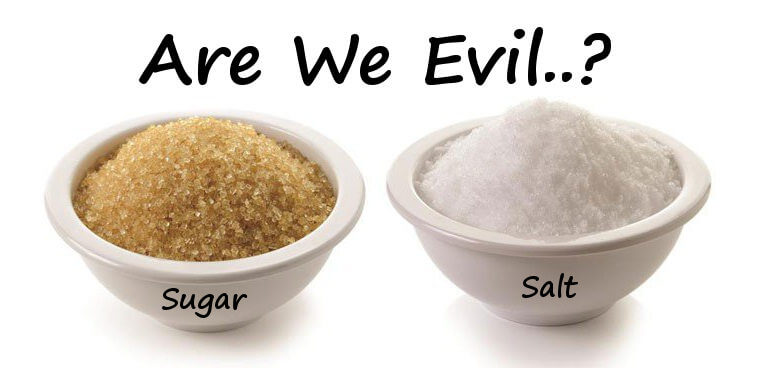 Sugar and salt evil?